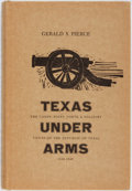Books:Americana & American History, Gerald S. Pierce. Texas Under Arms. The Camps, Posts,Forts, & Military Towns of the Republic of Texas1836-1846....