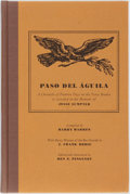Books:Americana & American History, [J. Frank Dobie.] [Harry Warren, Compiler.] Ben E. Pingenot,Editor. Paso Del Águila: A Chronicle of Frontier Days onth...