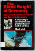Books:Biography & Memoir, [Erich Hartmann]. Raymond F. Toliver and Trevor J. Constable.The Blond Knight of Germany. Garden City: Doubleday, 1...
