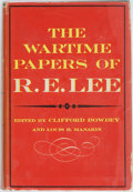 Books:Americana & American History, Clifford Dowdey and Louis H. Manarin, editors. The WartimePapers of R.E. Lee. Boston: Little Brown, with the Virgin...