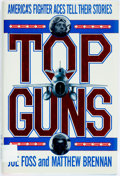 Books:Biography & Memoir, Joe Foss and Matthew Brennan. SIGNED. Top Guns: America'sFighter Aces Tell Their Stories. First edition. Briefly in...