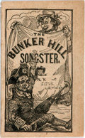 Books:Americana & American History, [Americana]. The Bunker Hill Songster. Containing National andPatriotic Songs. As Sung by Principal Vocalists. New ...