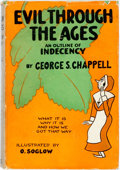 Books:Science Fiction & Fantasy, George S. Chappell. Evil Through the Ages: An Outline of Indecency. New York: Frederick A. Stokes, [1932]. Second pr...