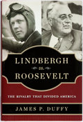 Books:Americana & American History, James P. Duffy. Lindbergh Vs. Roosevelt: The Rivalry ThatDivided America. Washington, D.C.: Regnery Publishing, [20...