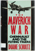 Books:Americana & American History, Duane Schultz. The Maverick War: Chennault and the FlyingTigers. New York: St. Martin's Press, [1987]. First editio...