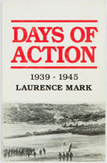 Books:Americana & American History, Laurence Mark. SIGNED. Days of Action 1939-1945. LaurenceMark, [1991]. First edition, first printing. Signed by t...