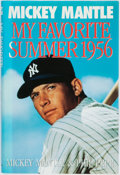 Books:Biography & Memoir, Mickey Mantle and Phil Pepe. My Favorite Summer 1956. NewYork: Doubleday, [1991]. First edition. Octavo. Publisher'...