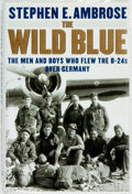 Books:Americana & American History, Stephen Ambrose. SIGNED. The Wild Blue: The Men and Boys WhoFlew the B-24s Over Germany. New York: Simon and Schust...