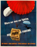 Books:Prints & Leaves, WWII. Where Our Men are Fighting Our Food is FightingPropaganda Poster. No. 35. U.S. Government Printing Office...
