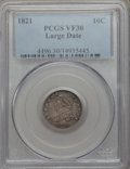 Bust Dimes: , 1821 10C Large Date VF30 PCGS. PCGS Population: (40/264). NGC Census: (3/146). VF30. Mintage 1,186,512. ...