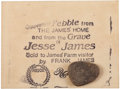 Miscellaneous, Jesse James: A Pebble from His Grave Site, as Sold by his BrotherFrank James....