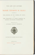 Books:Biography & Memoir, Katharine Prescott, translator. The Life and Letters of MadameElisabeth de France. Boston: Hardy, Pratt, 1902. Vers...