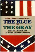 Books:Americana & American History, [Civil War]. Henry Steele Commager, editor. The Blue and theGray. New York: Fairfax, [1982]. Reprint edition. Publi...