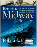Books:Americana & American History, Robert D. Ballard and Rick Archbold. Return to Midway.Washington, D.C.: National Geographic, [1999]. First edition,...