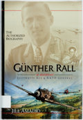 Books:Biography & Memoir, [Signed by Gunther Rall]. Jill Amadio. Gunther Rall: LuftwaffeAce and NATO General. Santa Ana: Tangmere, [2002]. Fi...