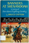 Books:Americana & American History, Bruce Catton. Banners at Shenandoah. A Story of Sheridan'sFighting Cavalry. Garden City: Doubleday, 1955. First edi...