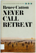 Books:Americana & American History, [Civil War]. Bruce Catton. Never Call Retreat. Garden City:Doubleday, 1965. First edition, first printing. Volume t...