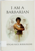 Books:Science Fiction & Fantasy, Edgar Rice Burroughs. I Am A Barbarian. Tarzana: Burroughs, [1967]. First edition, first printing. Publisher's maroo...