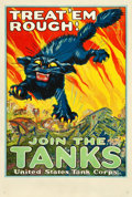 "Movie Posters:War, World War I Recruitment Poster (U.S. Government, 1917). Tank CorpsRecruitment Poster (28"" X 41""). ""Treat 'Em Rough! Join th..."
