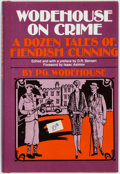 Books:Mystery & Detective Fiction, P.G. Wodehouse. Wodehouse on Crime: A Dozen Tales of FiendishCunning. With a foreword by Isaac Asimov. New Haven an...