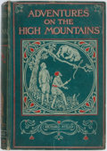 Books:Travels & Voyages, Richard Stead. Adventures on the High Mountains. With sixteen illustrations. London: Seeley, 1908. Contemporary gree...