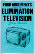 Books:Social Sciences, Jerry Mander. Four Arguments for the Elimination ofTelevision. Sussex: Harvester Press, 1980. First edition, first...
