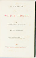 Books:Americana & American History, Laura Carter Holloway. Ladies of the White House. Withfifteen steel engravings. New York: U.S. Pub. Co., 1870. Earl...