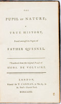 Books:Literature Pre-1900, Voltaire. The Pupil of Nature; A True History, Found amongst thePapers of Father Quesnel. London: T. Carnan, 1771. ...