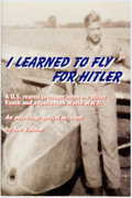 Books:Biography & Memoir, Joe Volmar. SIGNED. I Learned to Fly for Hitler. KronPublications, 1999. First edition, first printing. Signed by...