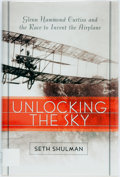 Books:World History, Seth Shulman. Unlocking the Sky: Glenn Hammond Curtiss and the Race to Invent the Airplane. New York: Harper Collins...