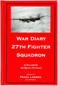 Books:Americana & American History, Frank Lawson. SIGNED. War Diary, 27th Fighter Squadron. AsRecorded by Intelligence Personnel. Baltimore: Gateway Pr...