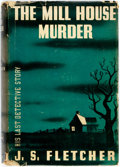 Books:Mystery & Detective Fiction, J.S. Fletcher. The Mill House Murder. New York: Knopf, 1937.First American edition. Publisher's light green cloth w...
