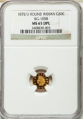 California Fractional Gold, 1875/3 50C Indian Round 50 Cents, BG-1058, R.3, MS65 Deep ProoflikeNGC....
