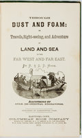 Books:Travels & Voyages, R. and G.D. Hook. Through Dust and Foam: or Travels, Sight-Seeing, and Adventure by Land and Sea in the Far West and Far...