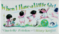 Books:Children's Books, [Hilary Knight, illustrator[. SIGNED. Charlotte Zolotow. When IHave a Little Girl. New York: Callaway, 2000. First ...