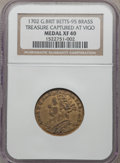 Betts Medals, 1702 Treasure Captured at Vigo Bay XF40 NGC. Betts-95. GreatBritain....