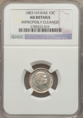 Coins of Hawaii: , 1883 10C Hawaii Ten Cents -- Improperly Cleaned -- NGC Details. AU.NGC Census: (21/223). PCGS Population (57/272). Mintage...
