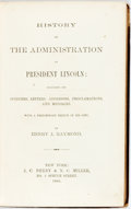 Books:Americana & American History, Henry J. Raymond. History of the Administration of PresidentLincoln. New York: J.C. Derby, 1864. First edition. Pub...