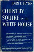 Books:Americana & American History, John T. Flynn. Country Squire in the White House. New York:Doubleday, Doran, 1940. First edition. Publisher's cloth...