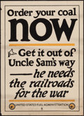 "Movie Posters:War, World War I Propaganda (U.S. Fuel Administration, circa 1918).Poster (20.5"" X 28"") ""Order Your Coal Now."" War.. ..."