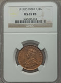India:British India, India: British India. George V 1/4 Anna 1917-(c) MS65 Red and Brown NGC,...