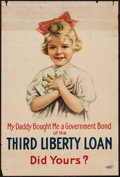 "Movie Posters:War, World War I Propaganda (United States Printing Office, 1918). ThirdLiberty Loan Poster (20"" X 30"") ""My Daddy Bought Me a Go..."