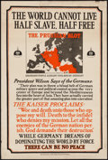 "Movie Posters:War, World War I Propaganda (U.S. Government Printing, 1917). Poster(20"" X 30"") ""The World Cannot Live Half Slave, Half Free."" W..."