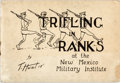 Books:Americana & American History, [WWI Cartoons]. T. Hunt. Trifling in Ranks at the New Mexico Military Institute. 1918. Oblong twelvemo. Original sew...