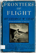 Books:Americana & American History, George W. Gray. Frontiers of Flight. New York: Knopf, 1948.First edition. Publisher's cloth and original dust jacke...