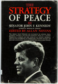 Books:Americana & American History, John F. Kennedy. The Strategy of Peace. New York: Harpers,[1960]. First edition. Publisher's cloth and original dus...