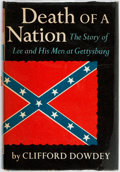 Books:Americana & American History, Clifford Dowdey. SIGNED. Death of a Nation. The Story of Lee andHis Men at Gettysburg. New York: Knopf, 1958. First...