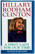 Books:Biography & Memoir, Donnie Radcliffe. Hillary Rodham Clinton. A First Lady for OurTime. New York: Warner Books, [1993]. First edition. ...