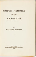 Books:Biography & Memoir, [Anarchism]. Alexander Berkman. Prison Memoirs of an Anarchist. New York: Mother Earth, 1912. First edition. Publis...