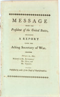Books:Americana & American History, [John Adams]. Message from the President of the United States,Inclosing a Report from the Acting Secretary of War. ...